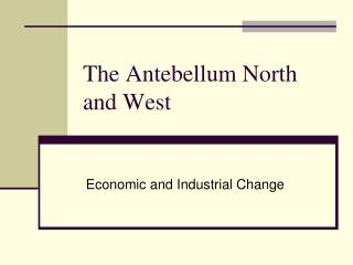 The Antebellum North and West