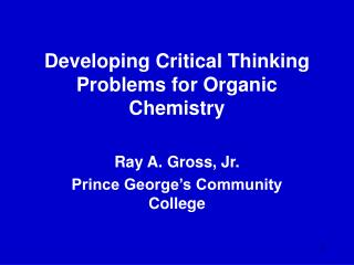 Developing Critical Thinking Problems for Organic Chemistry