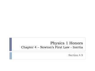 Physics 1 Honors Chapter 4 – Newton's First Law - Inertia