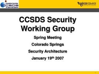 CCSDS Security Working Group Spring Meeting Colorado Springs Security Architecture