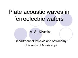 Plate acoustic waves in ferroelectric wafers