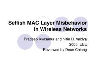 Selfish MAC Layer Misbehavior in Wireless Networks