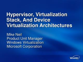Hypervisor, Virtualization Stack, And Device Virtualization Architectures
