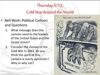 Thursday 5/13:  Cold War Around the World
