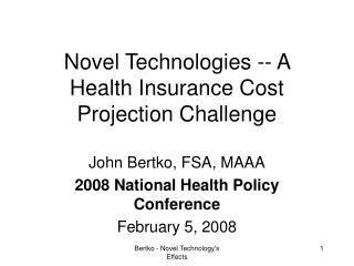 Novel Technologies -- A Health Insurance Cost Projection Challenge