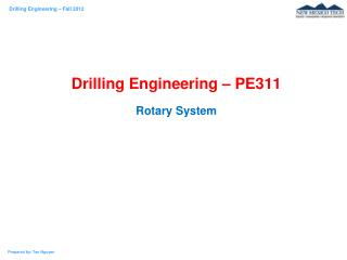 Drilling Engineering – PE311 Rotary System