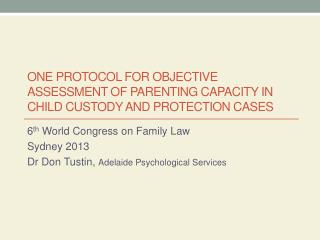 One Protocol for Objective Assessment of Parenting Capacity in Child Custody and Protection Cases