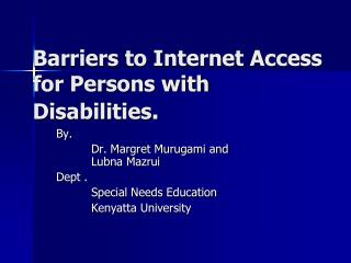 Barriers to Internet Access for Persons with Disabilities .