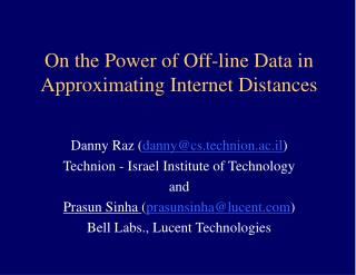 On the Power of Off-line Data in Approximating Internet Distances