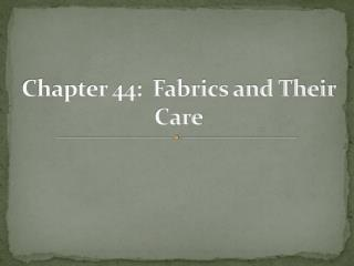 Chapter 44:  Fabrics and Their Care