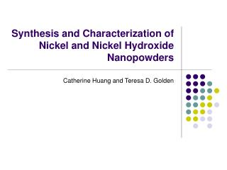 Synthesis and Characterization of Nickel and Nickel Hydroxide Nanopowders