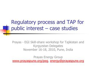 Regulatory process and TAP for public interest – case studies