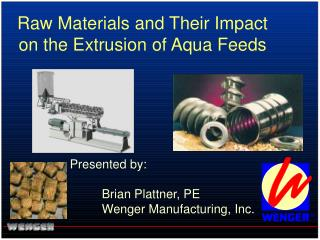 Raw Materials and Their Impact on the Extrusion of Aqua Feeds