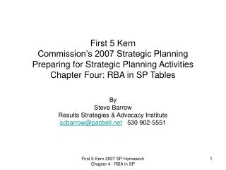 By Steve Barrow Results Strategies & Advocacy Institute scbarrow@pacbell    530 902-5551
