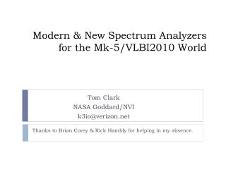 Modern & New Spectrum Analyzers for the Mk-5/VLBI2010 World