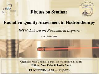 Discussion Seminar  Radiation Quality Assessment in Hadrontherapy