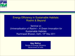 Energy Efficiency in Sustainable Habitats: Roshni & Beyond