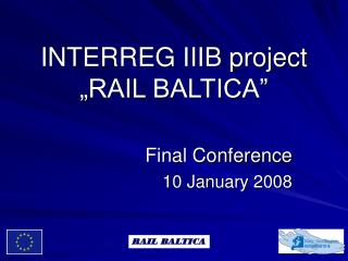 "INTERREG IIIB project ""RAIL BALTICA"""