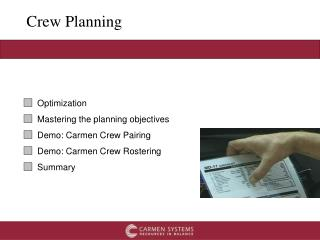 Optimization  Mastering the planning objectives Demo: Carmen Crew Pairing