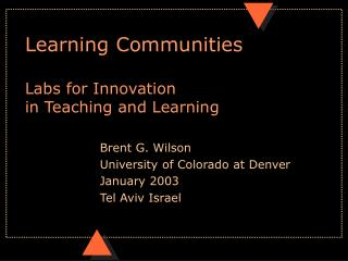 Learning Communities  Labs for Innovation  in Teaching and Learning