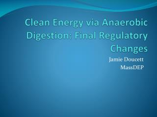 Clean Energy via Anaerobic Digestion: Final Regulatory Changes