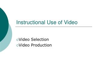 Instructional Use of Video