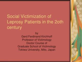 Social Victimization of Leprosy Patients in the 2oth century