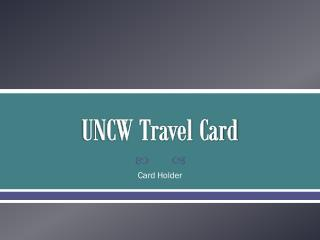 UNCW Travel Card