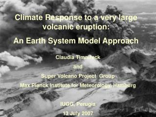 Climate Response to a very large volcanic eruption: An Earth System Model Approach