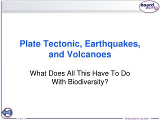 Plate Tectonic, Earthquakes, and Volcanoes