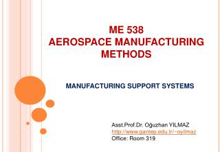 ME 538 AEROSPACE  MANUFACTURING  METHODS