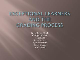 Exceptional learners and the  Grading process
