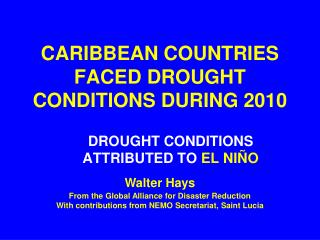CARIBBEAN COUNTRIES FACED DROUGHT CONDITIONS DURING 2010
