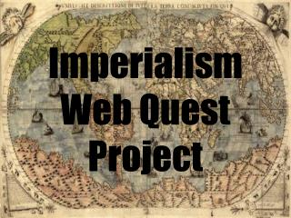 Imperialism Web Quest Project