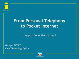 From Personal Telephony to Pocket Internet a way to boost the market ?