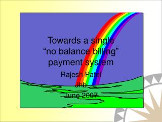 "Towards a single  ""no balance billing""  payment system"