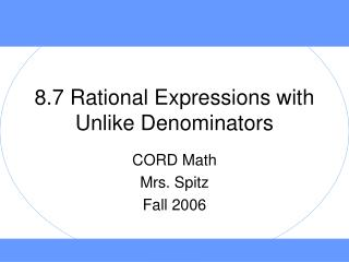 8.7 Rational Expressions with Unlike Denominators