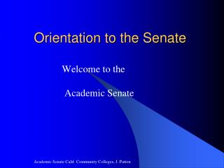 Orientation to the Senate