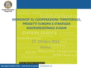 WORKSHOP SU COOPERAZIONE TERRITORIALE, PROGETTI  EUROPEI  E STRATEGIA MACROREGIONALE EUSAIR