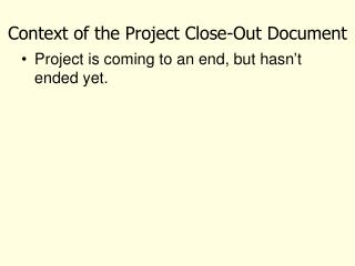 Context of the Project Close-Out Document
