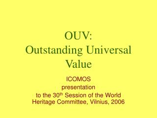OUV: Outstanding Universal Value