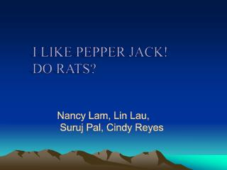 I like pepper jack! Do rats?