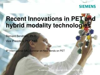 Recent Innovations in PET and hybrid modality technologies