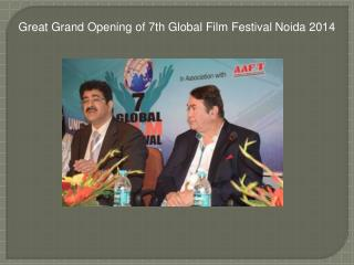 Great Grand Opening of 7th Global Film Festival Noida 2014