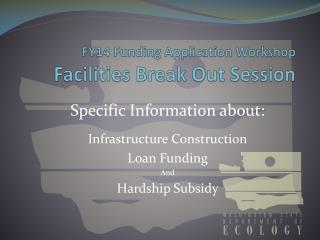 FY14 Funding Application Workshop Facilities Break Out Session