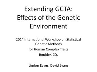 Extending GCTA:   Effects of the Genetic Environment