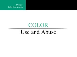 COLOR Use and Abuse
