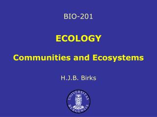 ECOLOGY Communities and Ecosystems