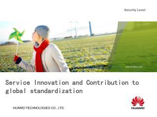 Service Innovation and Contribution to global standardization