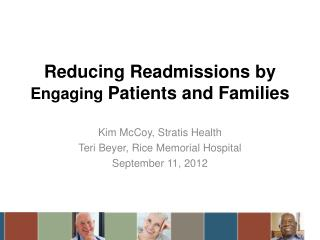 Reducing Readmissions by  Engaging  Patients and Families